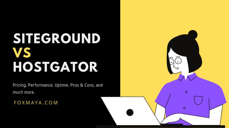 Siteground vs Hostgator – Side by Side Comparison