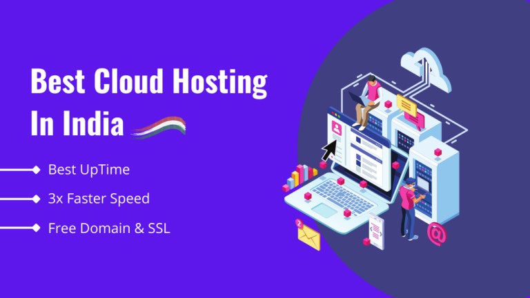 7 Best Cloud Hosting Providers in India 2021 – (Cheap & 3x Faster)